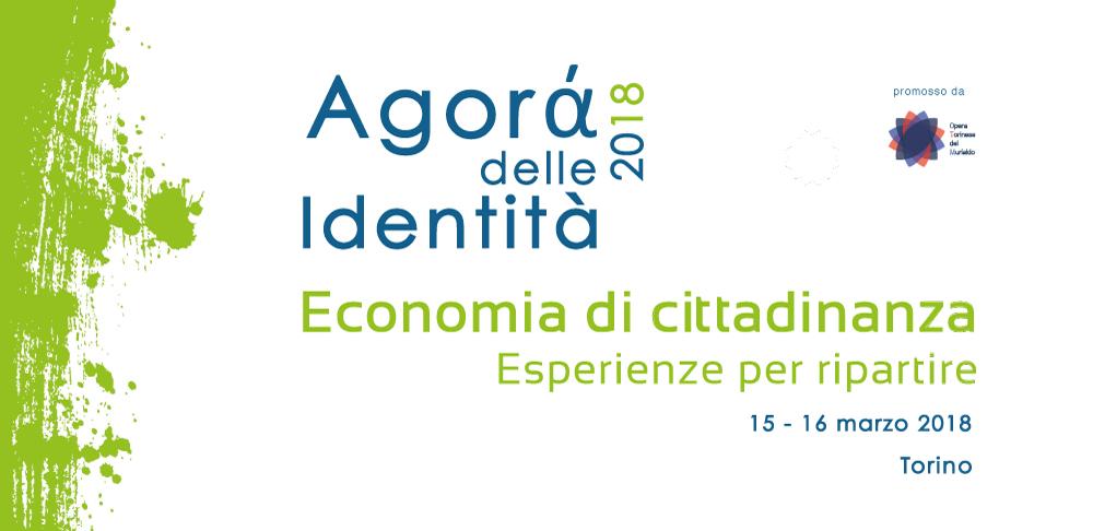 Torna Agorà delle Identità: il tema 2018 è l'economia di cittadinanza