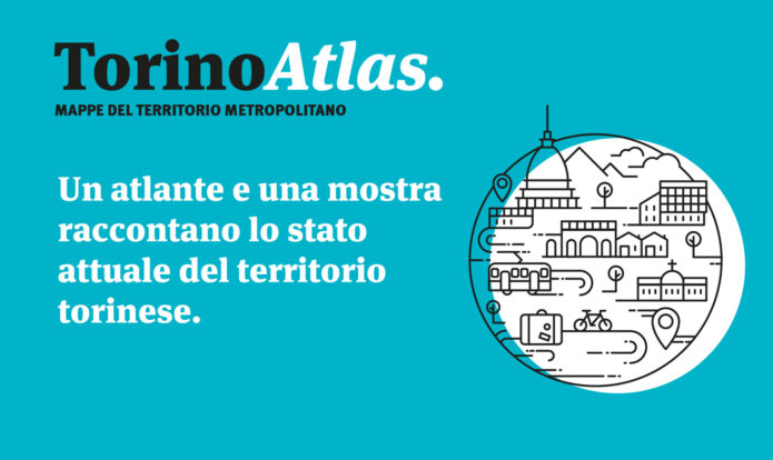 Torino Atlas: la fotografia delle trasformazioni di Torino attraverso mappe e infografiche