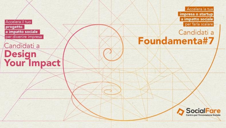 SocialFare lancia due call : Design Your Impact e FOUNDAMENTA#7