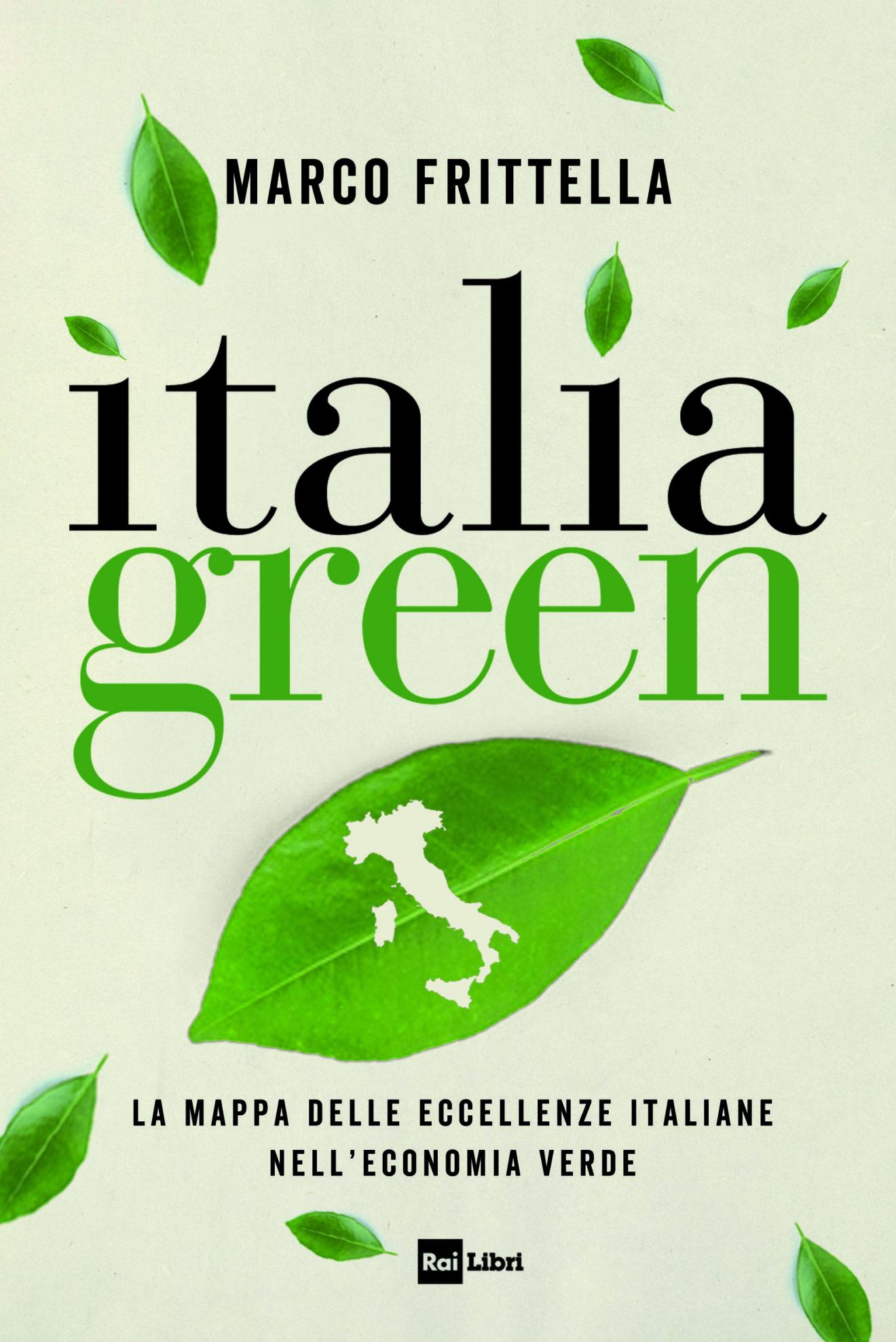 Italia green un libro che mappa le eccellenze italiane nell'economia verde