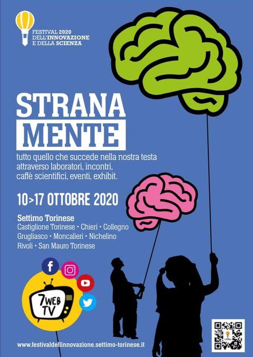 Stranamente: la mente la protagonista dell'ottava edizione dal 10 al 17 ottobre del Festival dell'Innovazione e della Scienza di Settimo Torinese