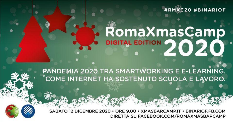 RomaXmasCamp la seconda edizione online il 12 dicembre su Pandemia 2020 tra SmartWorking e E-Learning. Come Internet ha sostenuto Scuola e Lavoro
